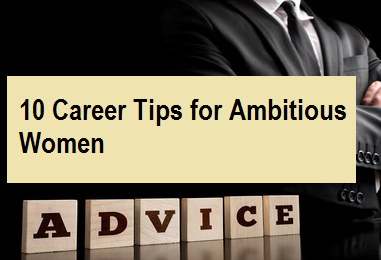10 Career Tips for Ambitious Women