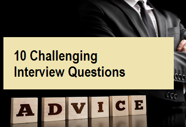 10 Challenging Interview Questions