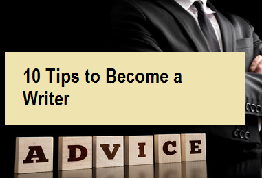 10 Tips to Become a Writer