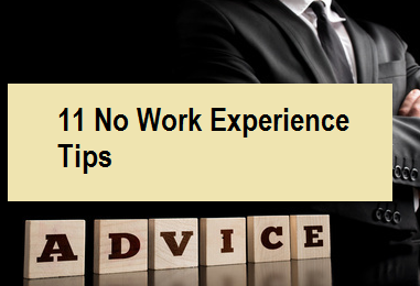 11 No Work Experience Tips