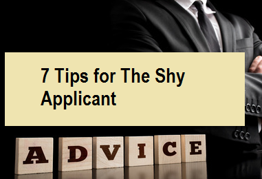 7 Tips for the Shy Applicant