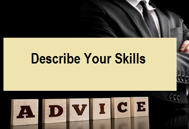Describe Your Skills