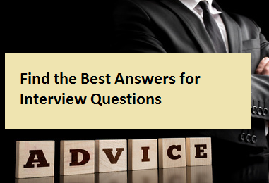 Find the Best Answers For Interview Questions
