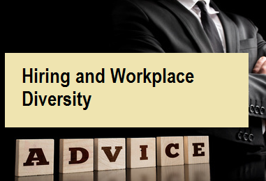 Hiring and Workplace Diversity