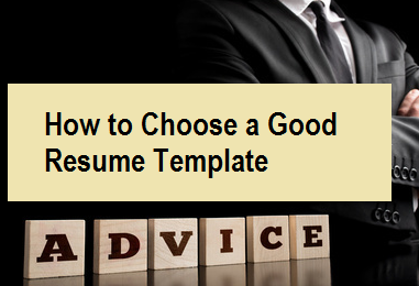 How to Choose a Good Resume Template