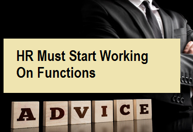 HR Must Start Working On Functions