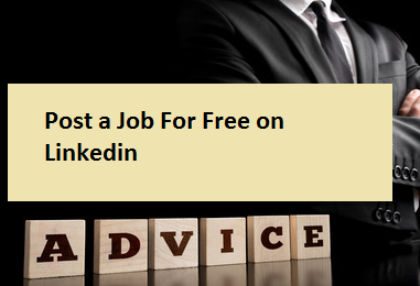 Post a Job For Free on Linkedin