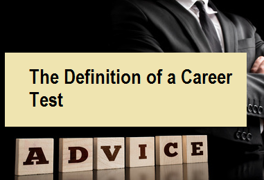 The Definition of a Career Test