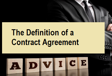 The Definition of a Contract Agreement
