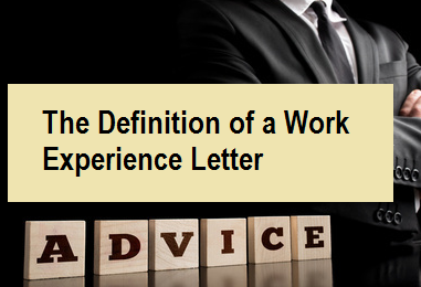 The Definition of a Work Experience Letter