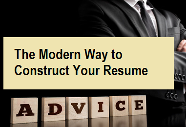 The Modern Way to Construct Your Resume