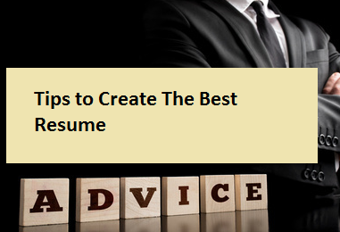 Tips to Create The Best Resume