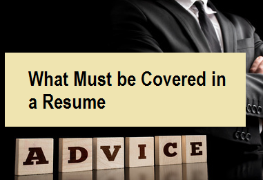 What Must be Covered in a Resume